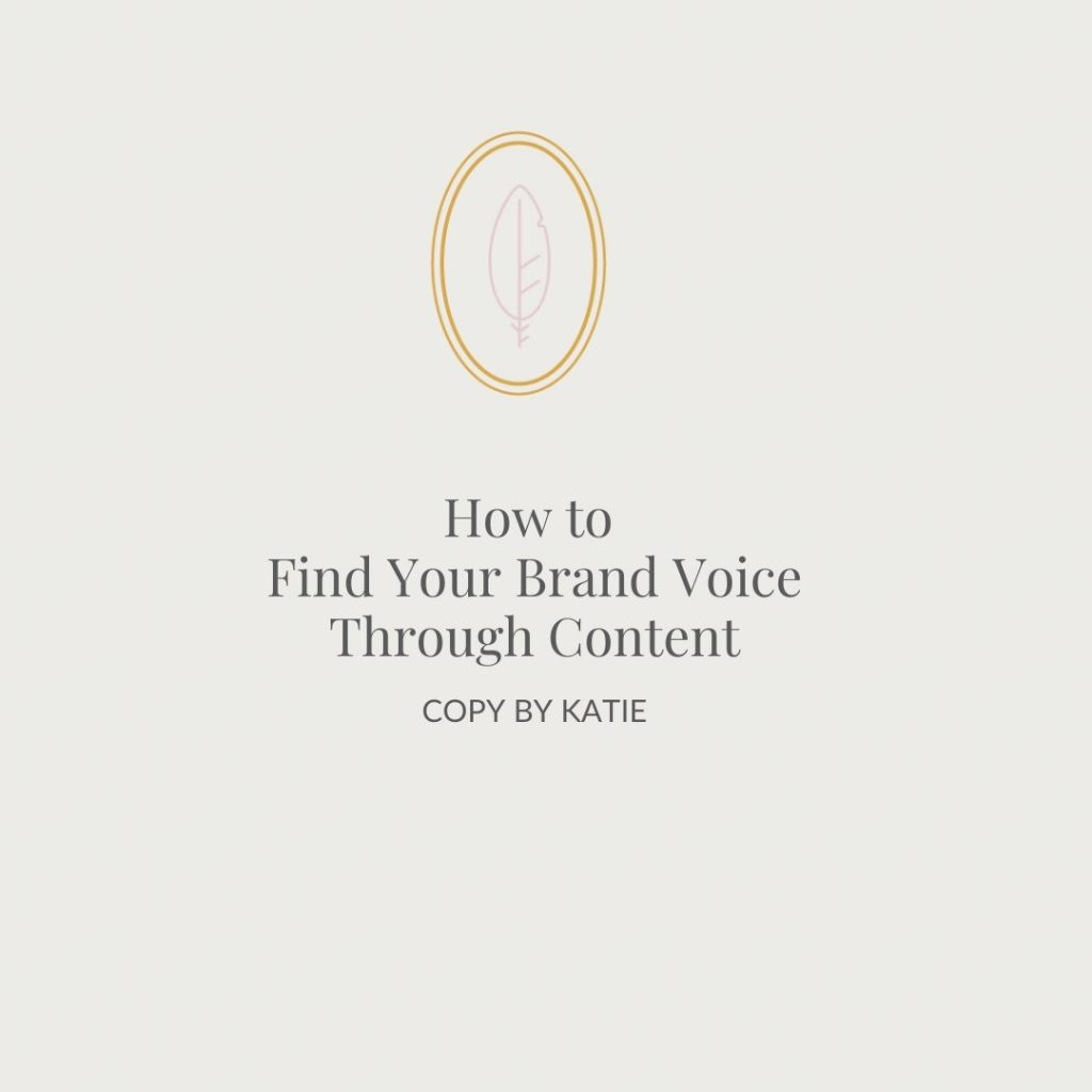 How to Find Your Brand Voice Through Content, Copy by Katie